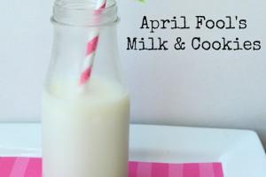 April Fool's Milk & Cookies