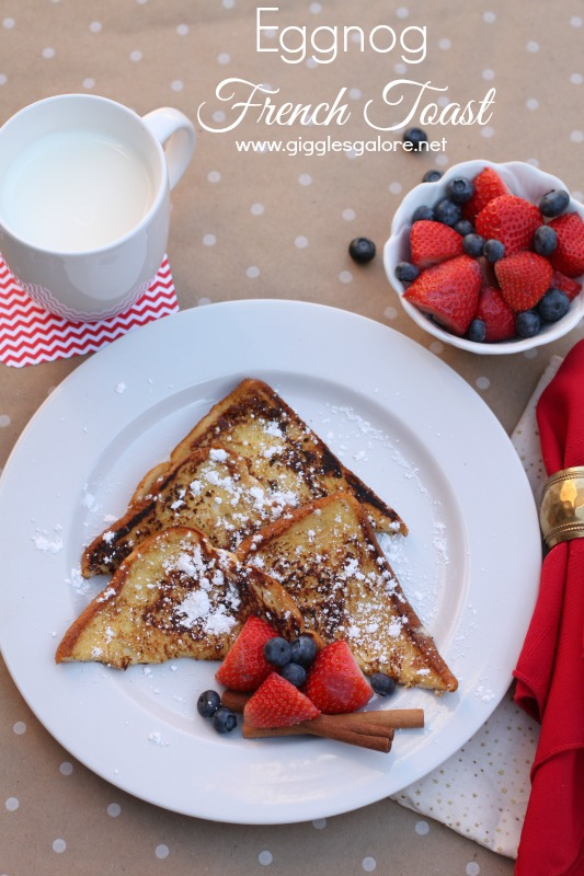 Eggnog French Toast Giggles Galore
