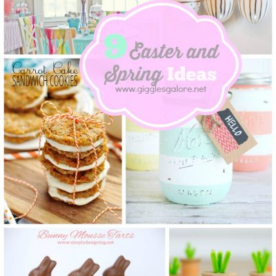 9 Easter and Spring Ideas