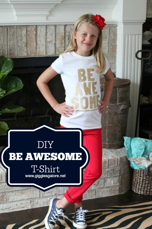 DIY Be Awesome Tshirt_Giggles Galore