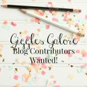 Giggles Galore Blog Contributors Wanted