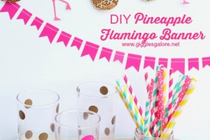DIY Pineapple Flamingo Banner_Giggles Galore