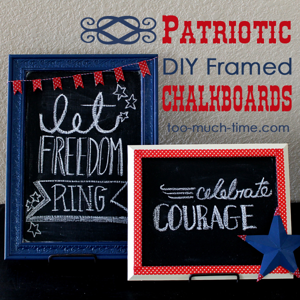 Patriotic-DIY-Framed-Chalkboards-l-Too-Much-Time-on-My-Hands-Square-copy