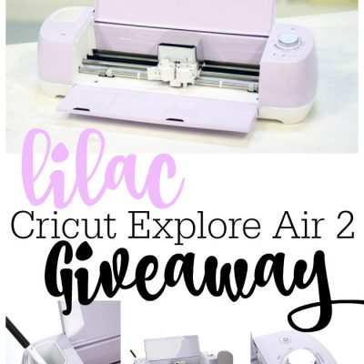 LILAC CRICUT® EXPLORE AIR 2 GIVEAWAY