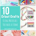 10 cricut crafts using material you have at home