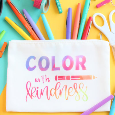 Color with Kindness Pencil Bag with Cricut Infusible Ink